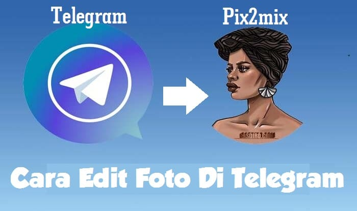 cara edit foto di telegram dengan pix2mix