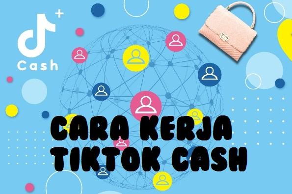 cara kerja tiktok cash