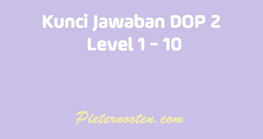 kunci jawaban dop 2 level 1 -10