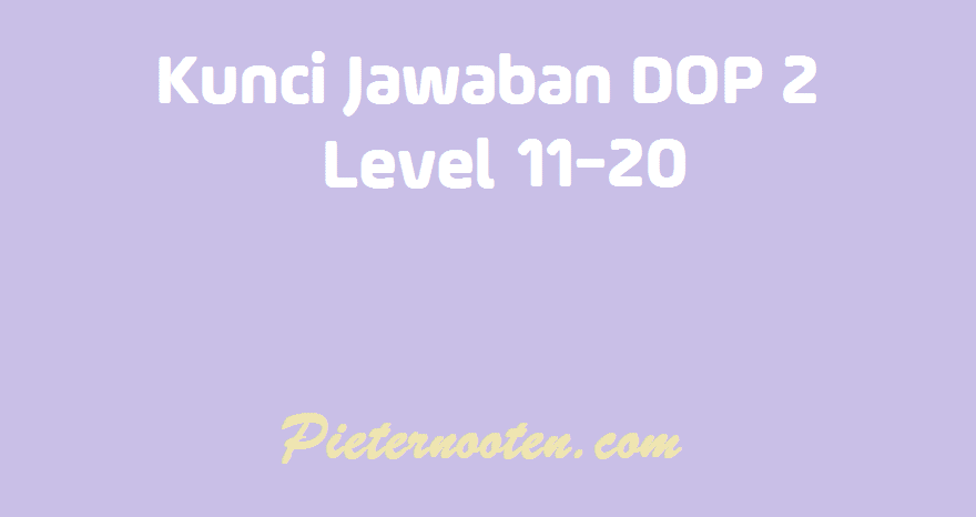kunci jawaban dop 2 level 11 - 20