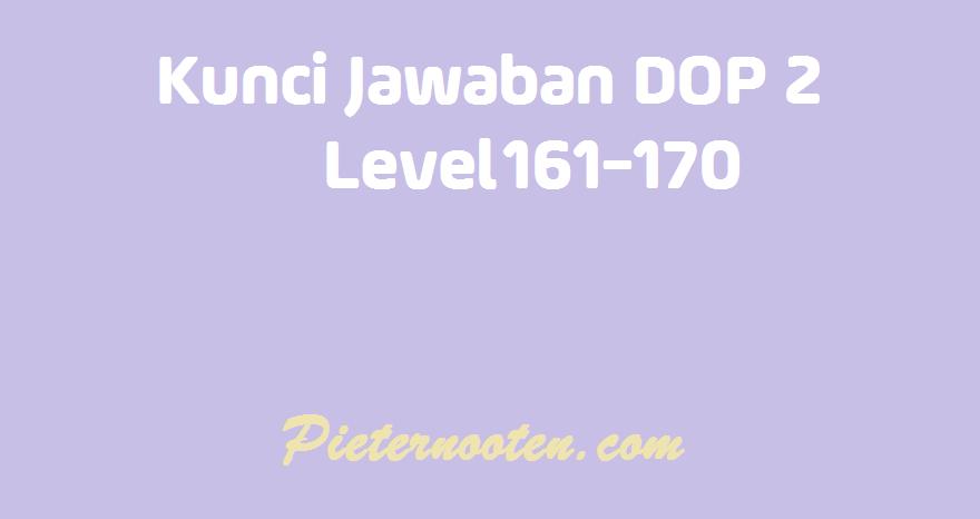 kunci jawaban dop 2 level 161-170