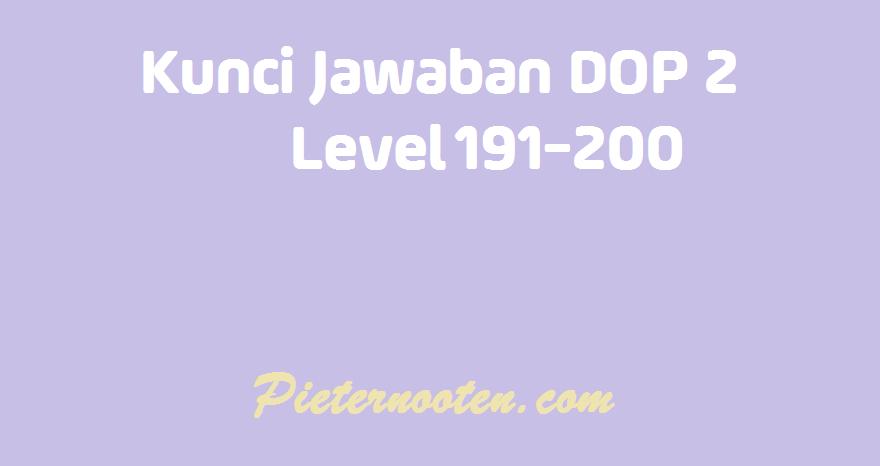kunci jawaban dop 2 level 191-200