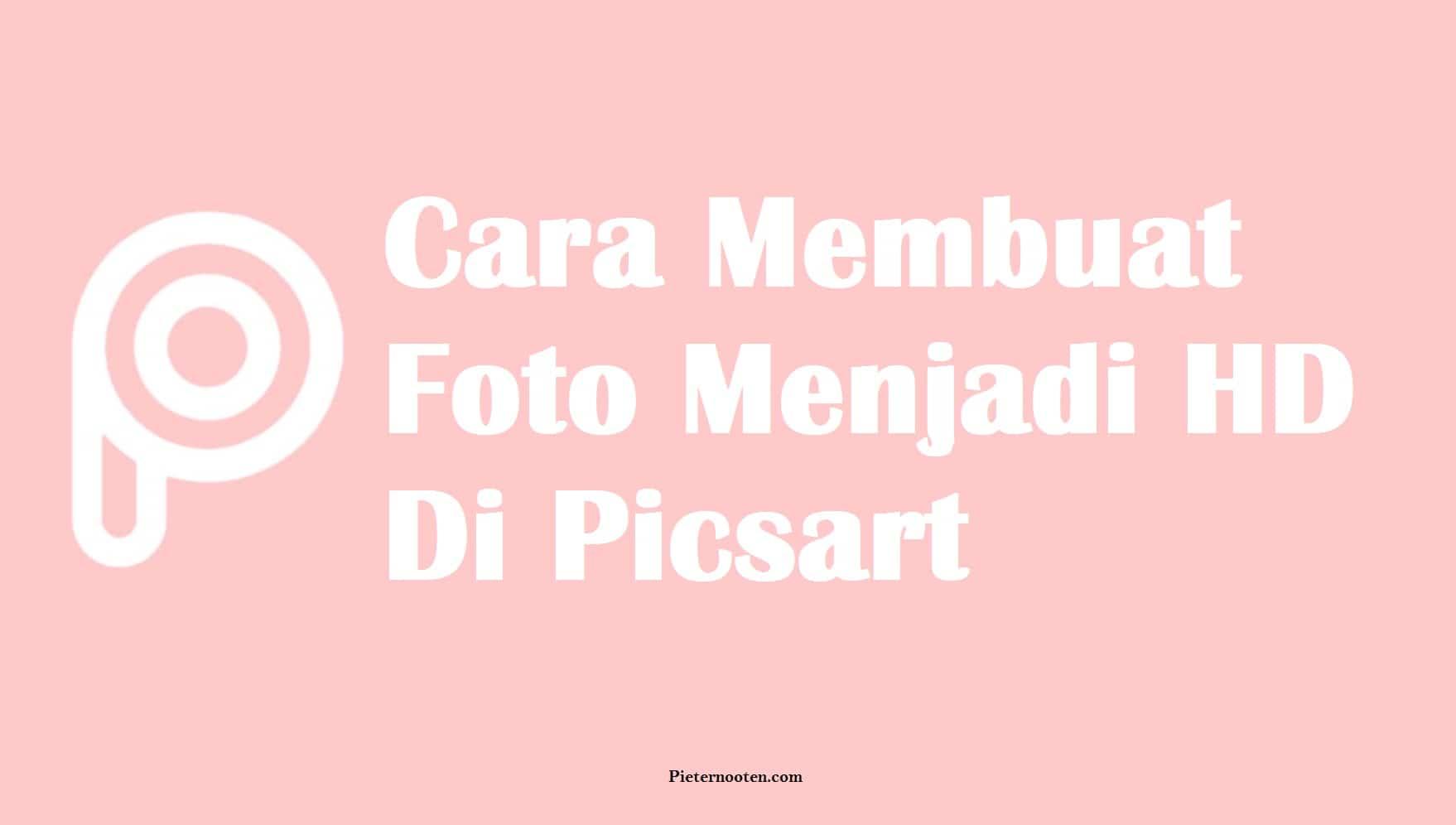 Cara Membuat Foto Menjadi HD Di Picsart2