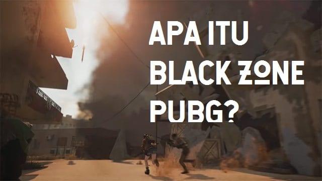 Apa Itu Black Zone PUBG