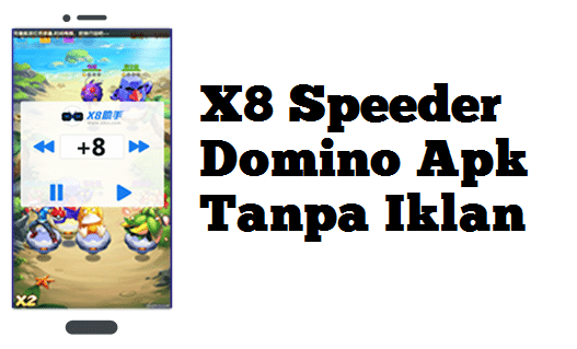 download X8 Speeder Domino Apk Tanpa Iklan