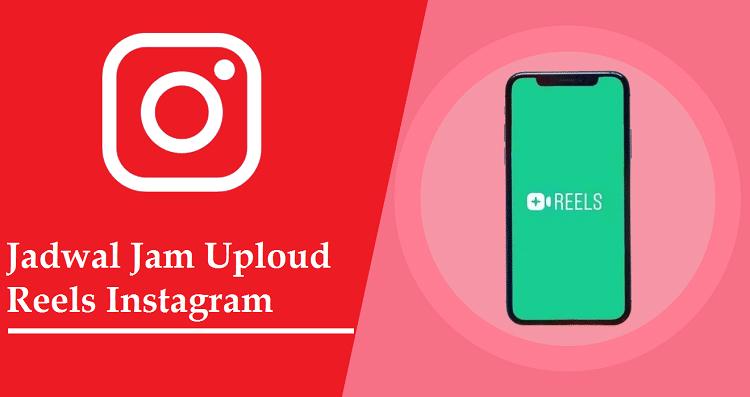 Jadwal Jam Uploud Reels Instagram