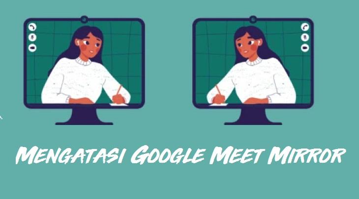 kamera google meet terbalik