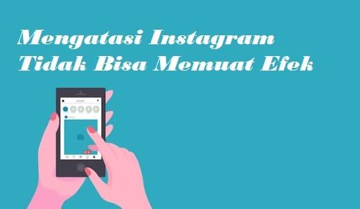 tidak bisa memuat efek instagram
